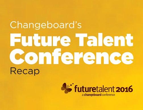 Changeboard's Future Talent Conference Recap