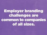 Employer Branding Experts Face Common Challenges