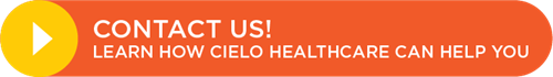 Contact us to learn how Cielo Healthcare can help you