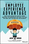 The Employee Experience Advantage, Jacob Morgan