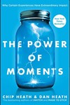 Power of Moments: Chip and Dan Heath