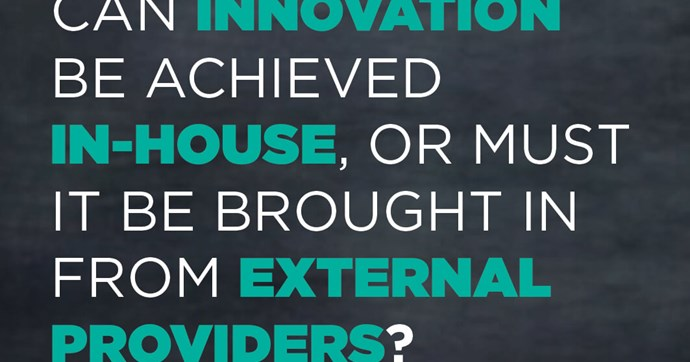 Innovation – Externally Bought or Created In-House?