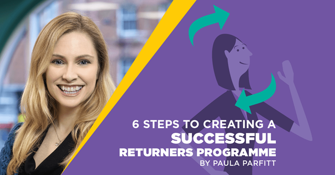 6 Steps to Creating a Successful Career Returners Programme