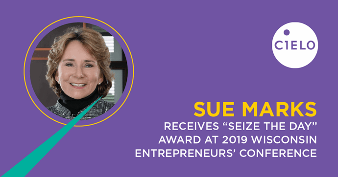 "Cielo Founder and CEO Sue Marks Receives ""Seize the Day"" Award at 2019 Wisconsin Entrepreneurs' Conference"