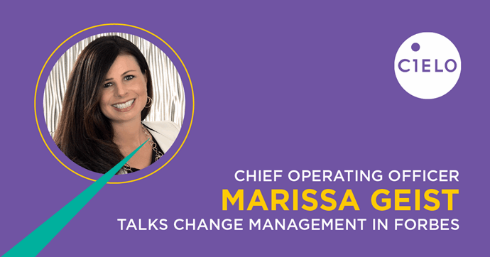 Forbes Features Cielo COO Offering Tips on Effective Change Management