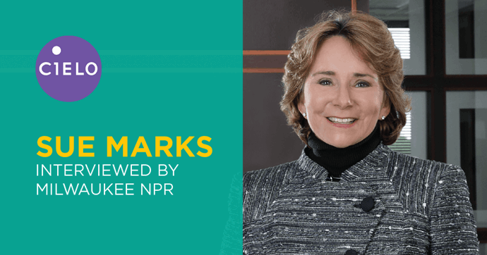 Cielo Founder, CEO Sue Marks Featured on Milwaukee NPR