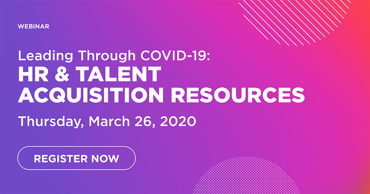 Leading Through COVID-19: HR & Talent Acquisition Resources