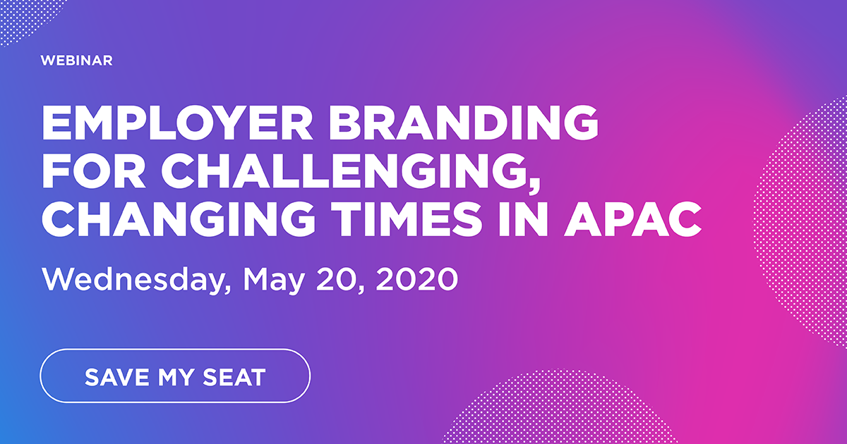 Employer Branding for Challenging, Changing Times in APAC
