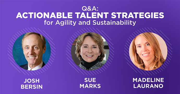 Q&A: Actionable Talent Acquisition Strategies for Agility and Sustainability