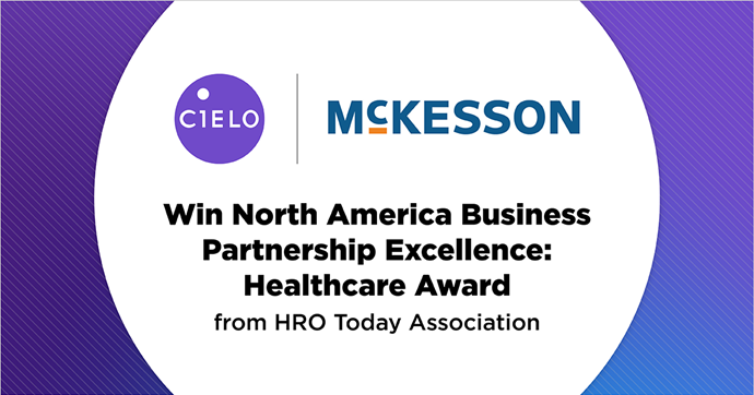 Cielo & McKesson Win 2020 HRO Today Association's Business Partnership Excellence - Healthcare Award