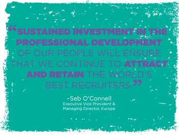 Sustained investment in the professional development of our people will ensure that we continue to attract and retain the world's best recruiters. -Seb O'Connell, Cielo EVP and MD Europe